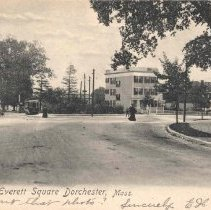Image of Edward Everett Square, Dorchester, Mass.                                                                                                                                                                                                                   - 2007.0060.095