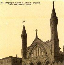 Image of St. Gregory's Catholic Church erected 1863, Dorchester, Mass.                                                                                                                                                                                              - 2007.0060.762