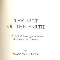 Image of The Salt of the Earth: a History of Norwegian-Danish Methodism in America - Andersen, Arlow W.