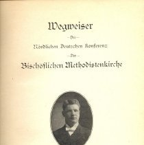 Image of Wegweiser der Nordlichen Deutschen Konferenz der Bischoflichen Methodistenkirche (A guide-book of the Northern German Conference of the Methodist Episcopal Church) - Miller, William H., comp.