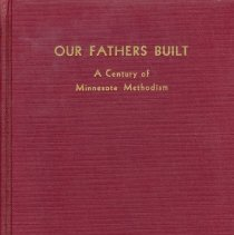 Image of Our fathers built: a century of Minnesota Methodism - Methodist Church Minnesota Annual Conference Historical Society; Charles Nelson