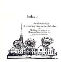 Image of Index to Our Fathers Built: A Century in Minnesota Methodism - Antona Hawkins Richardson, indexer