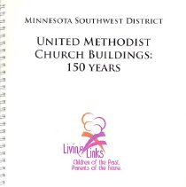 Image of Minnesota Southwest District, United Methodist Church Buildings 150 years, 2006 - Carrison, Marion J.