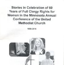 Image of Stories in Celebration of 60 Years of Full Clergy Rights for Women in the Minnesota Annual Conference of the United Methodist Church - Edited by Carolyn Smith and Rev. Debra Jene Collum, Members of the MN COSROW