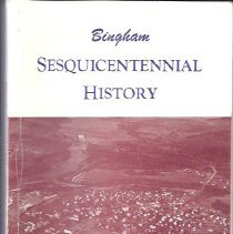 Image of Bingham Sesquicentennial History