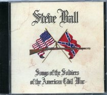 Image of 10-20Steve Ball CD - Steve Ball [compact disk recording] Songs of the Soliders of the American Civil War.