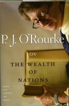 Image of 10-20Wealth Nations 2007 - P. J. O'Rourke on The Wealth of Nations