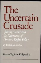 Image of 2011-2817439508 - The uncertain crusade : Jimmy Carter and the dilemmas of 