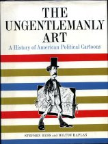Image of 2011-281843682 - The ungentlemanly art :a history of American political cartoons