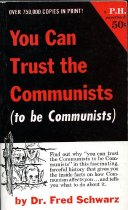 Image of 2011-283114687 - You can trust the Communists :  to be Communists /  by Fred Schwarz.