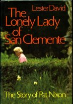 Image of 2011-283845450 - The lonely lady of San Clemente :  the story of Pat Nixon /  Lester David.