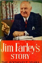 Image of 2011-28770634 - Jim Farley's story;  the Roosevelt years.