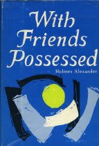 Image of 2011-2892284 - With friends possess'd; a personal story about man to man