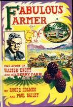 Image of 2011-272039091 - Fabulous farmer; the story of Walter Knott and his berry         farm, by Roger Holmes and Paul Bailey. Illus. from the         sketches of Paul von Klieben and Clarence Ellsworth.