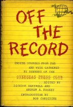 Image of 2011-281524542 - Off the record ; the best stories of foreign 