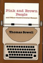 Image of 2011-277760717 - Pink and brown people and other controversial essays /Thomas Sowell.