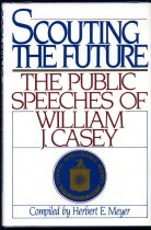 Image of 2011-2819126348 - Scouting the future :  the public speeches of William J. Casey /  compiled and with  Introductions by Herbert E. Meyer ; appreciation by Leo Cherne ; tribute by Jeane J.        Kirkpatrick ; edited by Mark B. Liedl.
