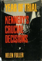 Image of 2011-28494875 - Year of trial; Kennedy's crucial decisions.