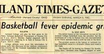 Image of 09-10newspaper19620309 - Newspaper clipping Ashland Times Gazette March 9, 1962  Basketball fever epidemic grips Ashland [College Mens Basketball]