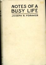 Image of 2012-17Foraker1037223 - Notes of a busy life, by Joseph Benson Foraker; with 