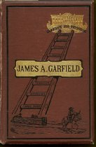 Image of 2012-17Garfield4200578 - The early life and public career of James A. Garfield : including also a sketch of the life of Chester A. Arthur/  James S. Brisbin.