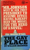 Image of 2012-17Johnson2883916 - The gay place : being three related novels: The flea circus, Room enough to caper, Country pleasures by William Brammer.
