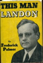 Image of 2012-17Landon1302807 - This man Landon; the record and career of Governor Alfred