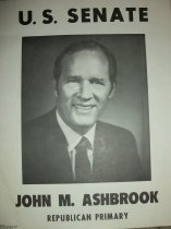 Image of Political sign-U. S. Senate John M. Ashbrook Republican Primary.  Issued by: Ashbrook for Sentae Comm. Mrs. Lucy Tavener, Sec'y-Treas. 53 So. Main St. Box 457; Johnstown, Ohio 43031 - Political advertising sign