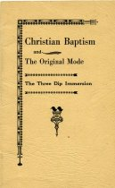 Image of BCA2011-07ChristianBaptis - Christian Baptism and the Original Mode three dip Immersion.