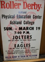 Image of Poster-Bay Promotions Inc., Roller Derby Ashland [Ohio] Physical Education Center Ashland College Sun.-March 19 7:00 PM - Poster