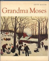 Image of A book about the art of Anna Mary Robertson Moses, known as Grandma Moses (1860-1961).