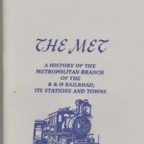 "Image of 1998.11.01 - ""The Met: A History of the Metropolitan Branch of the B & O Railroad, It's stations and towns"""