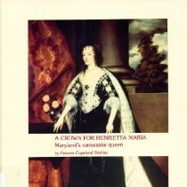 Image of 2003.09.01 - A Crown for Henrietta Maria: Maryland's namesake queen
