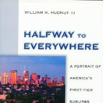 Image of 2003.20.01 - Halfway to Everywhere: A Portrait of America's First-Tier Suburbs