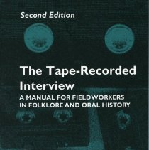 Image of 2004.35.11 - The Tape-Recorded Interview: A manual for Fieldworkers in Folklore and Oral History