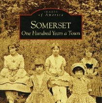 Image of 2006.20.01 - Somerset: One Hundred Years a Town