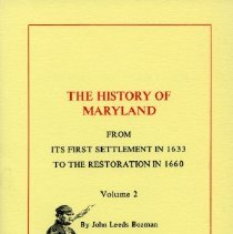 Image of 2006.22.03 - The History of Maryland: From Its First Settlement in 1633 to the Restoration in 1660