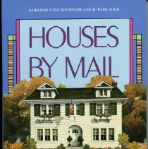 Image of 2008.02.10 - Houses By Mail: A Guide to Houses from Sears, Roebuck and Company