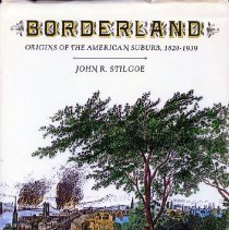 Image of 2008.20.09 - Borderland: Orgins of the American Suburb 1820-1939