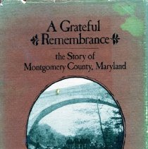 Image of 2008.20.27 - A Grateful Remembrance: the Story of Montgomery Country, Maryland
