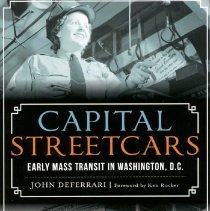 Image of 2016.07.01 - Capital Streetcars: Early Mass Transit in Washington, D.C.