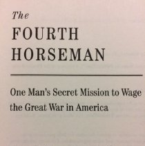 Image of 2017.2 - The Fourth Horseman: One Man's Secret Mission to Wage the Great War in America