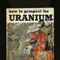 Image of How to Prospect for Uranium