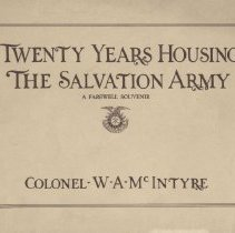 Image of 1979.5 - A booklet celebrating the accomplishments of Colonel W.A. McIntyre. He was responsible for the acquiring of buildings to be use by the Salvation Army. Pictures of all the buildings he acquired are included.