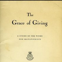 """Image of 1980.1 - A book called """"The Grace of Giving- A Study of the Tithe for Salvationists"""".  The chapters are entitled """"Army Precept and Practice"""", """"According to the Scriptures"""", """"In This Our Day"""" and """"Our Reasonable Service""""."""