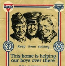 Image of A World War II poster which three men from the different branches of service in the center.    The poster was a sign of encouragement to the military.  The poster read:  Keep them smiling; This home is helping our boys over there.  This poster was sponsored by the United War-Work Campaing which listed the following organizations of support:  YMCA, National Catholic War Council, Jewish Welfare Board - US Army and Navy; War Camp - Community Service; ALA and the Salvation Army.