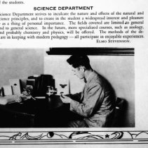 """Image of 1929-30 Employee, Elmo Stevenson - """"Elmo Stevenson - SCIENCE DEPARTMENT    The Science Department strives to inculcate the nature and effects of the natural and applied science principles, and to create in the student a widespread interest and pleasure in science as a thing of personal importance.  The fields covered are limited to general biology and general science.  In the future, more specialized courses, such as zoology, botany, and probably chemistry and physics, will be offered.  The methods of the department are in keeping with modern pedagogy -- all participate in enjoyable experiences.""""  [Photo appears in the 1930 EONS Catalog.]"""