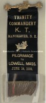 Image of Badge, Trinity Commandery - T.K. - Manchester, N.H. - Pilgrimage to Lowell, Mass. June 24, 1892 - 1973.545.005