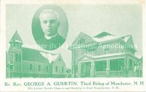 Image of Postcard, Rt. Rev. George A. Guertin, Third Bishop of Manchester.  His former Parish Church and Rectory in East Manchester, N.H. - 1986.059L.002