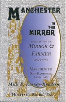 Image of Manchester in the Mirror : abstracts from the Mirror & farmer newspaper, Manchester, New Hampshire, 1865-1866 / Milli S. Kenney-Knudsen. - Kenney-Knudsen, Milli S.
